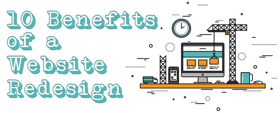 10 Benefits of a Website Redesign